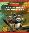 Kung Fu Panda: The Scroll of the Masters : An Explore-and-Create Activity Book and Play Set - Book