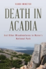 Death in Acadia : And Other Misadventures in Maine's National Park - eBook
