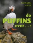 Do Puffins Ever . . .? - eBook