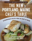 The New Portland, Maine, Chef's Table : Extraordinary Recipes from the Coast of Maine - eBook