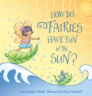 How Do Fairies Have Fun in the Sun? - eBook