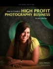How to Create a High Profit Photography Business in Any Market - eBook