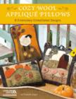 Cozy Wool Applique Pillows : 8 Embroidery Embellished Designs - Book