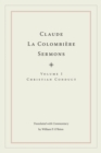 Claude La Colombiere Sermons : Christian Conduct - eBook