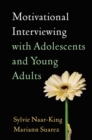 Motivational Interviewing with Adolescents and Young Adults - eBook