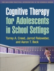Cognitive Therapy for Adolescents in School Settings - eBook
