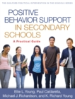 Positive Behavior Support in Secondary Schools : A Practical Guide - eBook