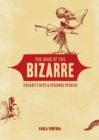 Book of the Bizarre : Freaky Facts & Strange Stories - eBook