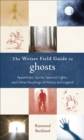 Weiser Field Guide to Ghosts : Apparitions, Spirits, Spectral Lights, and Other Hauntings of History and Legend - eBook