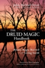 Druid Magic Handbook : Ritual Magic Rooted in the Living Earth - eBook