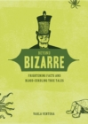 Beyond Bizarre : Frightening Facts and Blood-Curdling True Tales - eBook