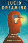 Lucid Dreaming : Gateway to the Inner Self - eBook