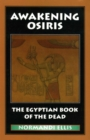 Awakening Osiris : The Egyptian Book of the Dead - eBook