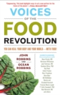 Voices of the Food Revolution : You Can Heal Your Body and Your World with Food! - eBook