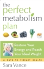 The Perfect Metabolism Plan : Restore Your Energy and Reach Your Ideal Weight - eBook