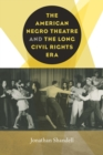 The American Negro Theatre and the Long Civil RIghts Era - eBook
