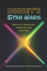 Disney's Star Wars : Forces of Production, Promotion, and Reception - eBook