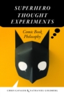 Superhero Thought Experiments : Comic Book Philosophy - eBook