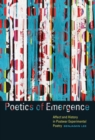 Poetics of Emergence : Affect and History in Postwar Experimental Poetry - Book