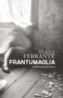 Frantumaglia : An Author's Journey Told Through Letters, Interviews, and Occasional Writings - Book