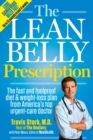 The Lean Belly Prescription : The Fast and Foolproof Diet and Weight-Loss Plan from America's Top Urgent-Care Doctor - eBook