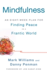 Mindfulness : An Eight-Week Plan for Finding Peace in a Frantic World - eBook