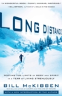 Long Distance : Testing the Limits of Body and Spirit in a Year of Living Strenuously - eBook