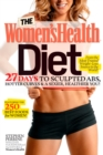 The Women's Health Diet : 27 Days to Sculpted Abs, Hotter Curves & a Sexier, Healthier You! - eBook