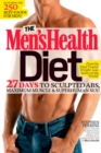 The Men's Health Diet : 27 Days to Sculpted Abs, Maximum Muscle & Superhuman Sex! - eBook