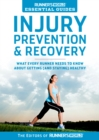 Runner's World Essential Guides: Injury Prevention & Recovery : What Every Runner Needs to Know About Getting (and Staying) Healthy - eBook