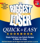 The Biggest Loser Quick & Easy Cookbook : Simply Delicious Low-calorie Recipes to Make in a Snap - eBook