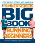 The Runner's World Big Book of Running for Beginners : Lose Weight, Get Fit, and Have Fun - eBook