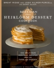 The Beekman 1802 Heirloom Dessert Cookbook : 100 Delicious Heritage Recipes from the Farm and Garden - eBook