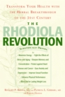 The Rhodiola Revolution : Transform Your Health with the Herbal Breakthrough of the 21st Century - eBook