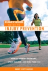 Runner's World Guide to Injury Prevention : How to Identify Problems, Speed Healing, and Run Pain-Free - eBook