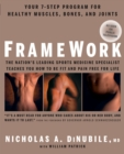 FrameWork : Your 7-Step Program for Healthy Muscles, Bones, and Joints - eBook