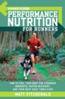 Runner's World Performance Nutrition for Runners : How to Fuel Your Body for Stronger Workouts, Faster Recovery, and Your Best Race Times Ever - eBook