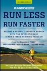 Runner's World Run Less, Run Faster : Become a Faster, Stronger Runner with the Revolutionary 3-Run-a-Week Training Program - eBook