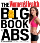 The Women's Health Big Book of Abs : Sculpt a Lean, Sexy Stomach and Your Hottest Body Ever--in Four Weeks - eBook