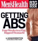 The Men's Health Big Book: Getting Abs : Get a Flat, Ripped Stomach and Your Strongest Body Ever--in Four Weeks - eBook
