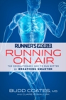 Runner's World Running on Air : The Revolutionary Way to Run Better by Breathing Smarter - eBook