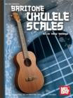 Baritone Ukulele Scales - eBook