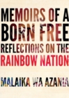 Memoirs Of A Born-free : Reflections on the Rainbow Nation - Book