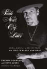 Smile Now, Cry Later : Guns, Gangs, and Tattoos-My Life in Black and Gray - eBook