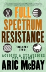 Full Spectrum Resistance, Volume Two : Actions and Strategies for Change - eBook