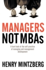 Managers Not MBAs : A Hard Look at the Soft Practice of Managing and Management Development - eBook