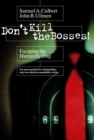 Don't Kill the Bosses! : Escaping the Hierarchy Trap - eBook