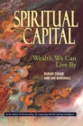 Spiritual Capital : Wealth We Can Live By - eBook