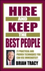 Hire and Keep the Best People : 21 Practical & Proven Techniques You Can Use Immediately! - eBook