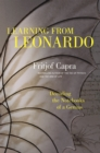 Learning from Leonardo : Decoding the Notebooks of a Genius - eBook
